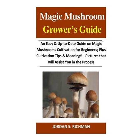 Magic Mushroom Grower's Guide: An Easy & Up-to-Date Guide on Magic Mushrooms Cultivation for Beginners; Plus Cultivation Tips & Meaningful Pictures that will Assist You in the Process (Paperback) Teamson Design Magic Garden