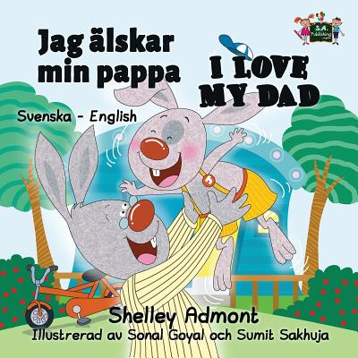 Jag �lskar Min Pappa I Love My Dad : Swedish English Bilingual Edition
