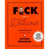F*ck, That's Delicious : An Annotated Guide to Eating Well