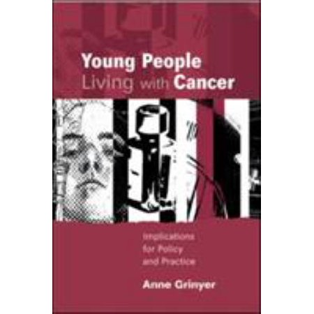 Young People Living With Cancer  Impications For Policy And Practice