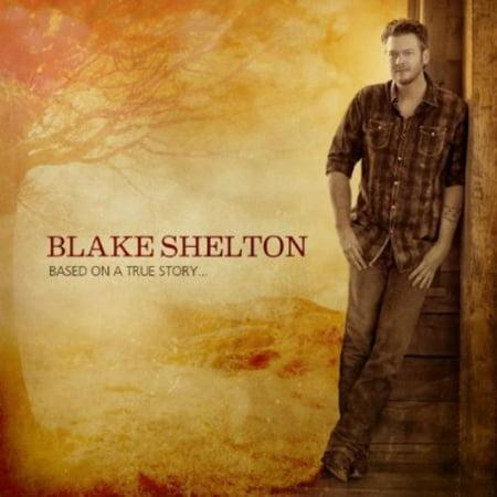 Blake Shelton - Based On A True Story. (CD)