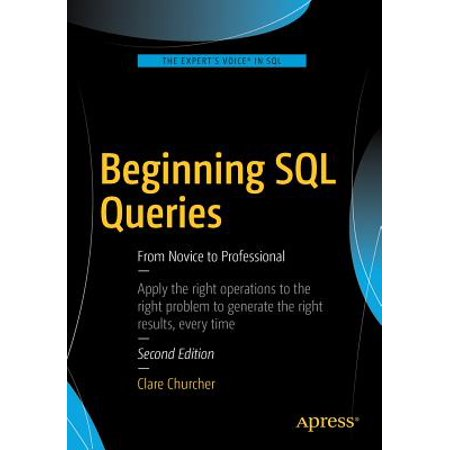 Beginning SQL Queries : From Novice to