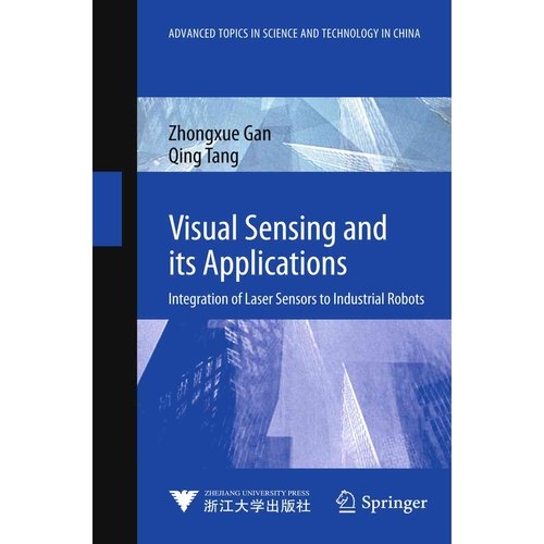 Visual Sensing and Its Applications: Integration of Laser Sensors to Industrial Robots