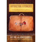 Artifactual Literacies : Every Object Tells a Story