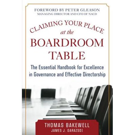 Boardroom Table - Claiming Your Place at the Boardroom Table: The Essential Handbook for Excellence in Governance and Effective Directorship - eBook