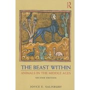 The Beast Within : Animals in the Middle Ages