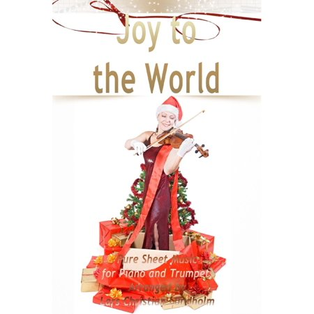 Joy to the World Pure Sheet Music for Piano and Trumpet, Arranged by Lars Christian Lundholm - -