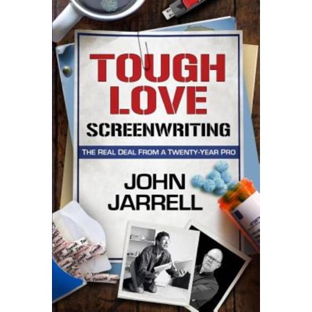 Tough Love Screenwriting: The Real Deal from a Twenty-Year Pro - image 1 of 1