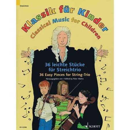 Klassik fur Kinder / Classical Music for Children / Musique Classique Pour Les Enfants: 36 Leichte Stucke fur Streichtrio / 36 Easy Pieces for String Trio / 36 Pieces Faciles Pour Trio a Cordes