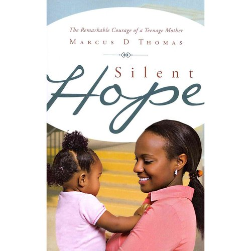 Silent Hope: The Remarkable Courage of a Teenage Mother
