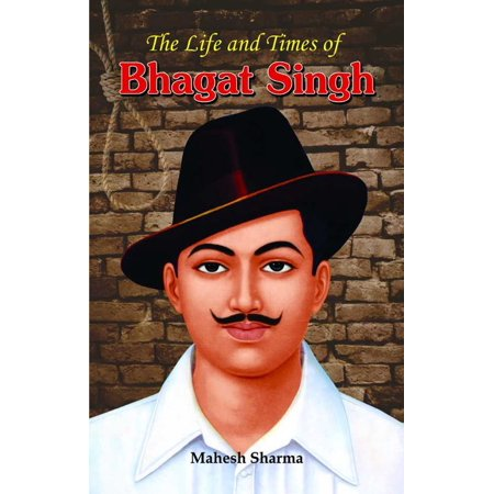 The Life and Times of Bhagat Singh - eBook