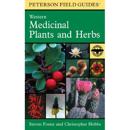 A Peterson Field Guide to Western Medicinal Plants and