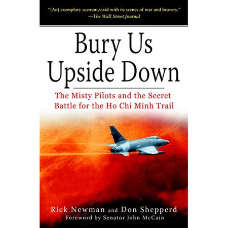 Bury Us Upside Down  The Misty Pilots And The Secret Battle For The Ho Chi Minh Trail