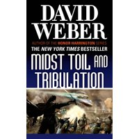 Midst Toil and Tribulation : A Novel in the Safehold Series (#6)