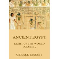 Ancient Egypt - Light Of The World, Volume 2 - eBook