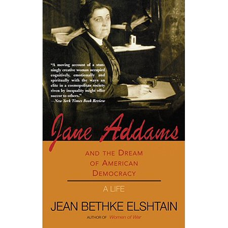 Jane Addams And The Dream Of American Democracy (Jane Addams Vocational High School Bronx New York)