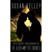 Starship Refugees III: The Alien and the Engineer - eBook