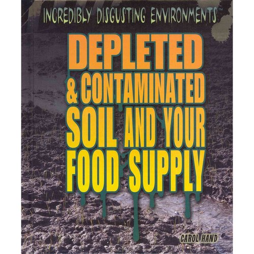 Depleted & Contaminated Soil and Your Food Supply