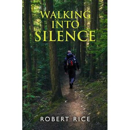 Walking Into Silence (Robert Rice)