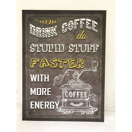 Creative Motion Laughable Funny Metal Sign with Drink Coffee do Stupid Stuff Faster with More Energy (Creative Stuff)