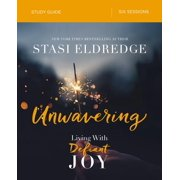 Unwavering Study Guide: Living with Defiant Joy (Paperback)