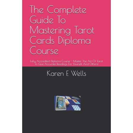 The Complete Guide To Mastering Tarot Cards Diploma Course (Paperback) New Master Well