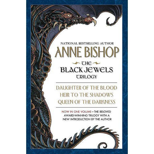 The Black Jewels Trilogy: Daughter of the Blood/Heir to the Shadows/Queen of the Darkness