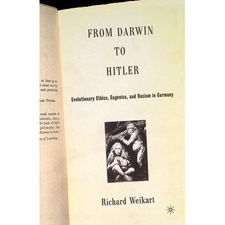 From Darwin to Hitler : Evolutionary Ethics, Eugenics and Racism in (Scientific Racism The Eugenics Of Social Darwinism)