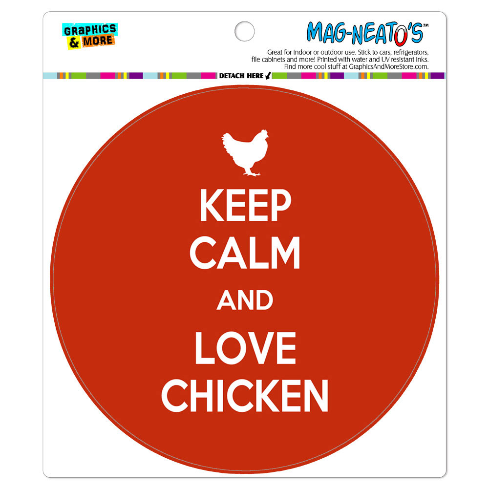 Keep Calm And Love Chicken - Circle MAG-NEATO'S(TM) Car/Refrigerator Magnet