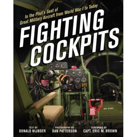 Fighting Cockpits  In The Pilots Seat Of Great Military Aircraft From World War I To Today