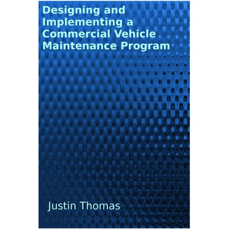 Developing and Implementing a Commercial Vehicle Maintenance Program -