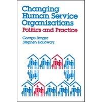 Changing Human Service Organizations