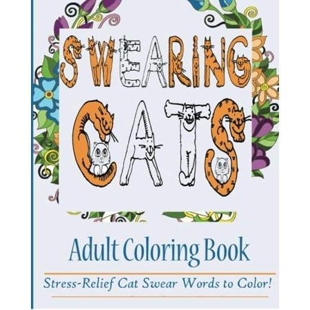 Swearing Cats Adult Coloring Book Stress Relief Cat Swear Words To Color