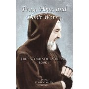 Pray, Hope, and Don't Worry: True Stories of Padre Pio Book 1 - eBook