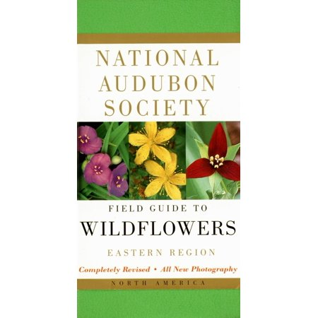 National Audubon Society Field Guide to North American Wildflowers--E : Eastern Region - Revised (Best Ski Resorts In Eastern North America)