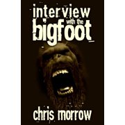 Interview with the Bigfoot - eBook