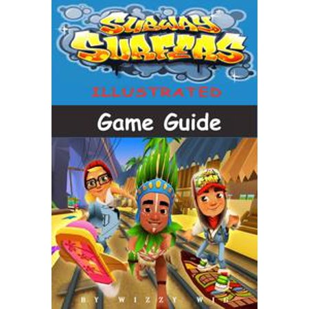 Subway Surfers Illustrated Game Guide - eBook (Games Subway Surfers Halloween)