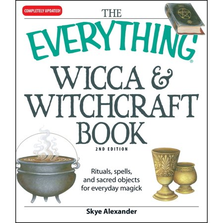 The Everything Wicca and Witchcraft Book : Rituals, spells, and sacred objects for everyday magick](Wicca Y Halloween)
