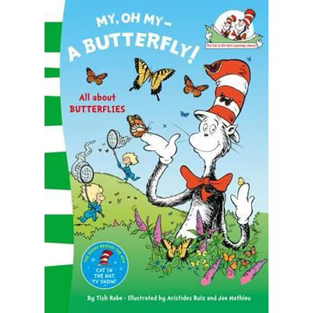 My Oh My, a Butterfly. Based on the Characters Created by Dr Seuss - Seuss Characters