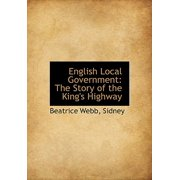 English Local Government : The Story of the King's Highway