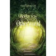 Bridge to the Otherworld (Paperback)