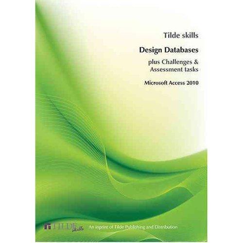 Design Databases: Microsoft Access 2010