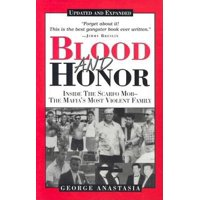 Blood and Honor: Inside the Scarfo Mob--The Mafia's Most Violent Family (Paperback)