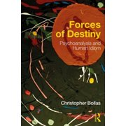 Forces of Destiny : Psychoanalysis and Human Idiom