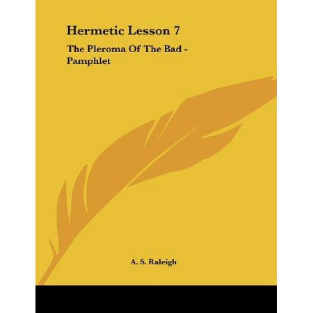 Hermetic Lesson (Hermetic Lesson 7 : The Pleroma of the Bad -)