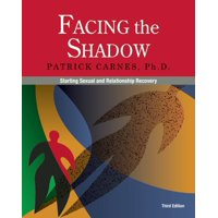 Facing the Shadow [3rd Edition]: Starting Sexual and Relationship Recovery (Paperback)