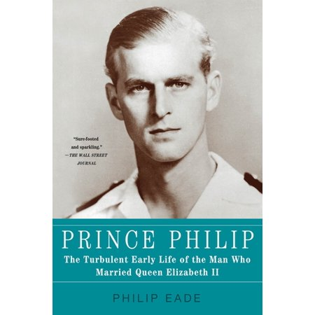 Prince Philip : The Turbulent Early Life of the Man Who Married Queen Elizabeth II - Who Is Queen Isabella