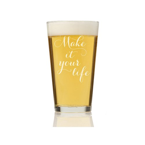 Chloe and Madison Make It Your Life 16 oz. Pint Glass (Set of 4) by