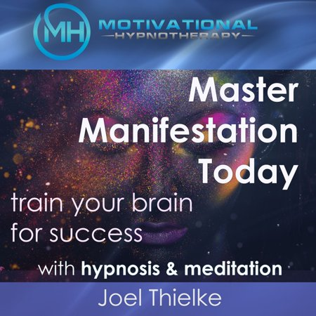 Master Manifestation Today, Train Your Brain for Success