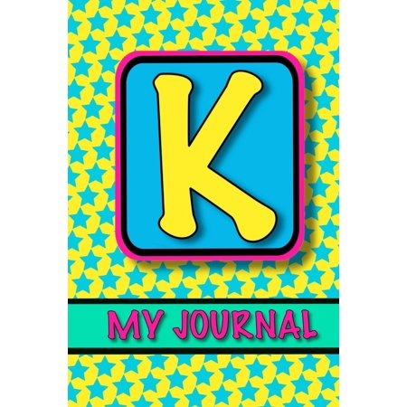 Monogram Journal for Girls; My Journal 'k': Cute Personalized Journal/ Monogram Gifts for Tweens; 100+ Paged Letter Initial Notebook Journal for Girls (Paperback) (Uggs For Tweens)